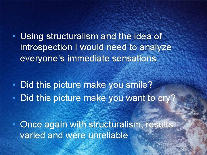 • Using structuralism and the idea of introspection I would need to analyze