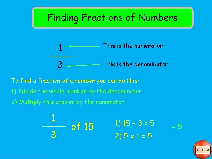 Finding Fractions of Numbers 1 This is the numerator 3 This is the denominator