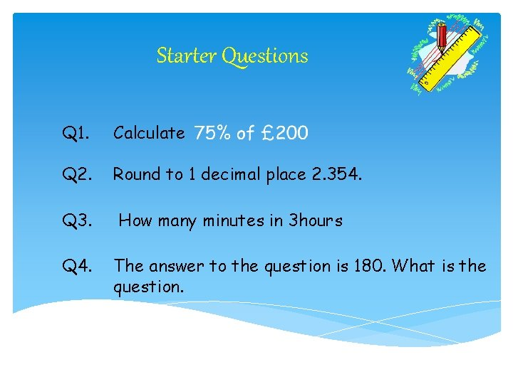 Starter Questions Q 1. Calculate Q 2. Round to 1 decimal place 2. 354.