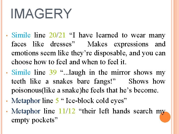 """IMAGERY • • Simile line 20/21 """"I have learned to wear many faces like"""