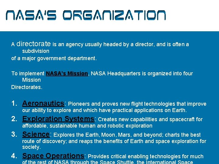 NASA's Organization A directorate is an agency usually headed by a director, and is