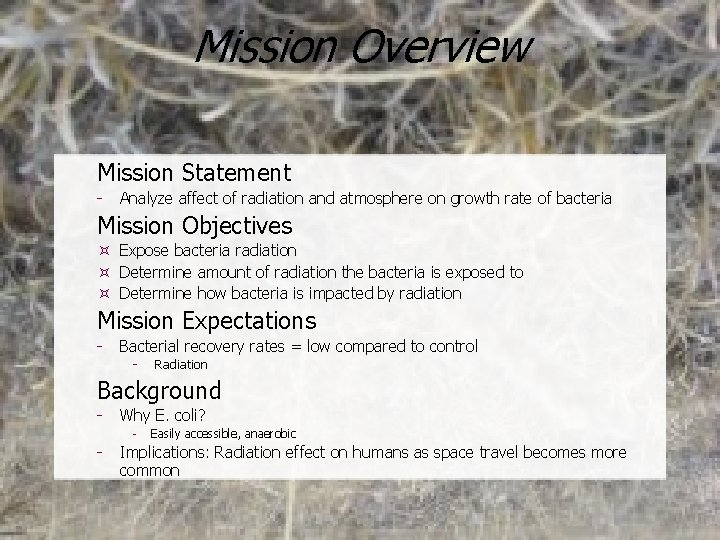 Mission Overview Mission Statement - Analyze affect of radiation and atmosphere on growth rate