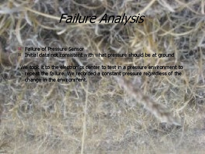 Failure Analysis Failure of Pressure Sensor Initial data not consistent with what pressure should