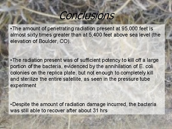 Conclusions • The amount of penetrating radiation present at 95, 000 feet is almost