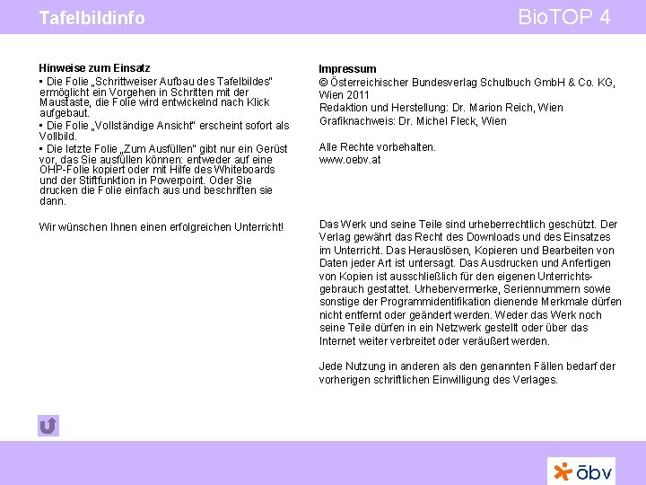 """Bio. TOP 4 Tafelbildinfo Hinweise zum Einsatz • Die Folie """"Schrittweiser Aufbau des Tafelbildes"""""""