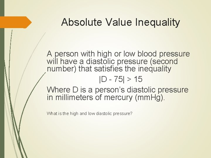 Absolute Value Inequality A person with high or low blood pressure will have a
