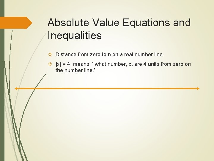 Absolute Value Equations and Inequalities Distance from zero to n on a real number