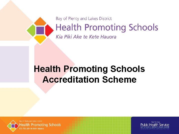 Health Promoting Schools Accreditation Scheme