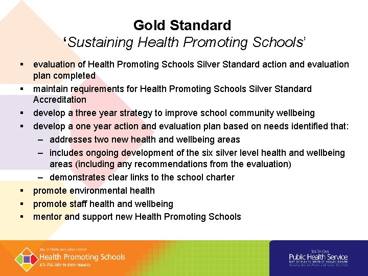 Gold Standard 'Sustaining Health Promoting Schools' evaluation of Health Promoting Schools Silver Standard action