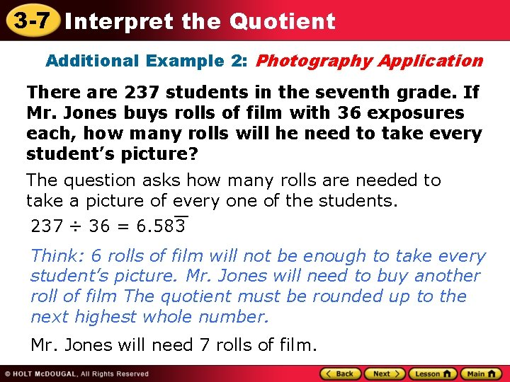 3 -7 Interpret the Quotient Additional Example 2: Photography Application There are 237 students