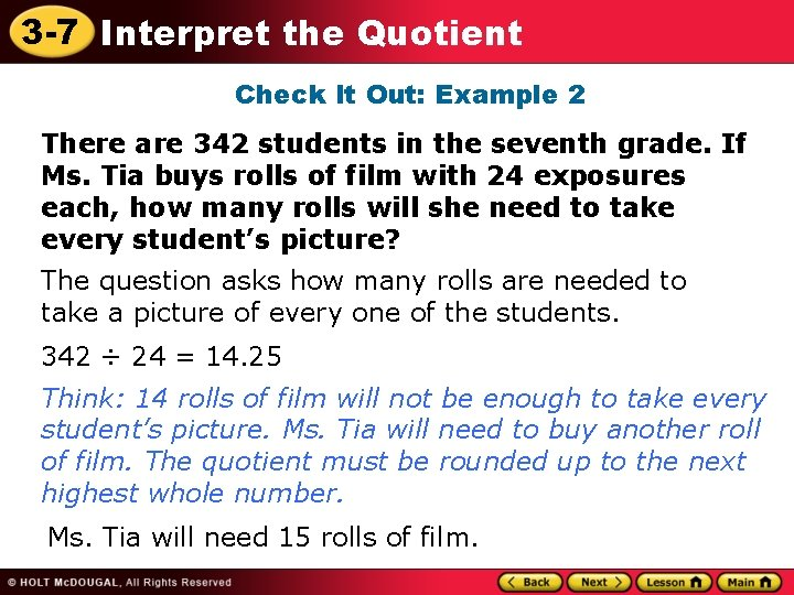 3 -7 Interpret the Quotient Check It Out: Example 2 There are 342 students