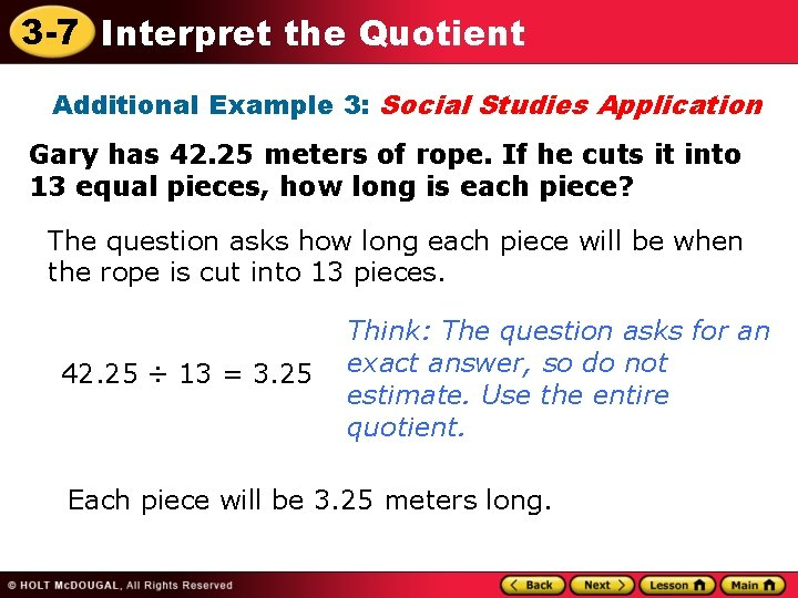 3 -7 Interpret the Quotient Additional Example 3: Social Studies Application Gary has 42.
