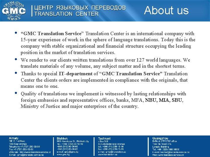 "About us • • ""GMC Translation Service"" Translation Center is an international company with"
