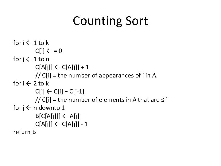 Counting Sort for i ← 1 to k C[i] ← = 0 for j