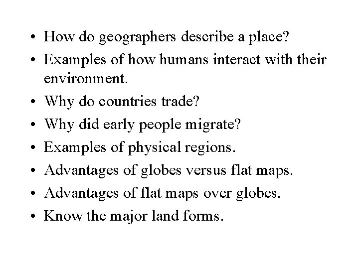 • How do geographers describe a place? • Examples of how humans interact