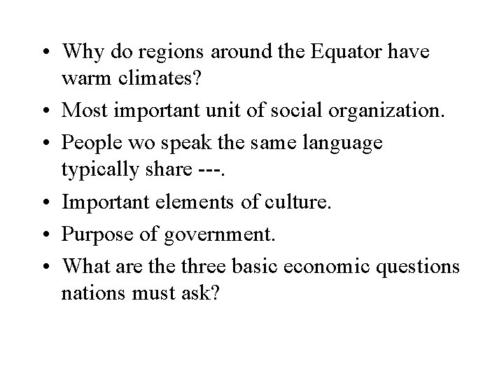 • Why do regions around the Equator have warm climates? • Most important