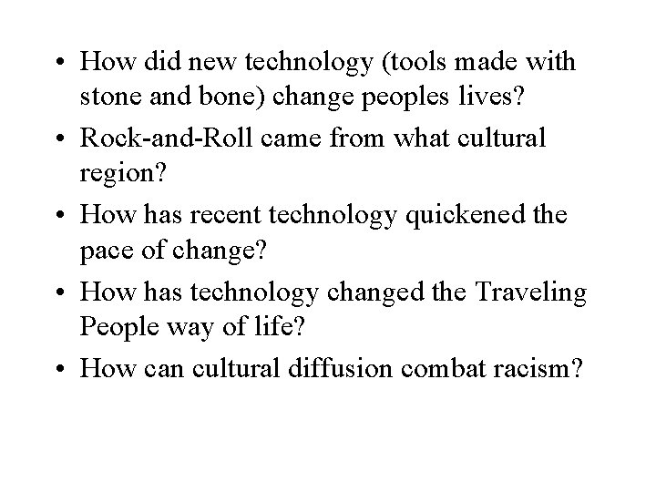 • How did new technology (tools made with stone and bone) change peoples