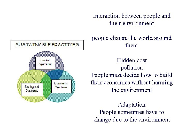 Interaction between people and their environment people change the world around them Hidden cost
