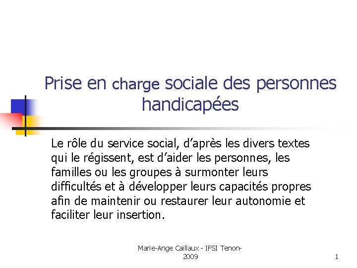 Prise en charge sociale des personnes handicapées Le rôle du service social, d'après les