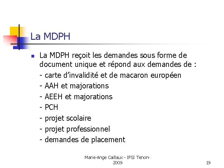 La MDPH n La MDPH reçoit les demandes sous forme de document unique et