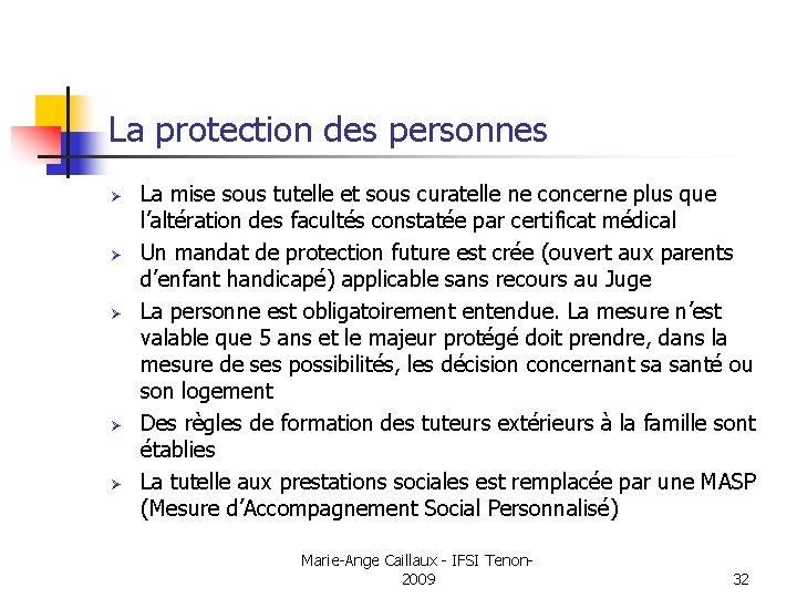 La protection des personnes Ø Ø Ø La mise sous tutelle et sous curatelle