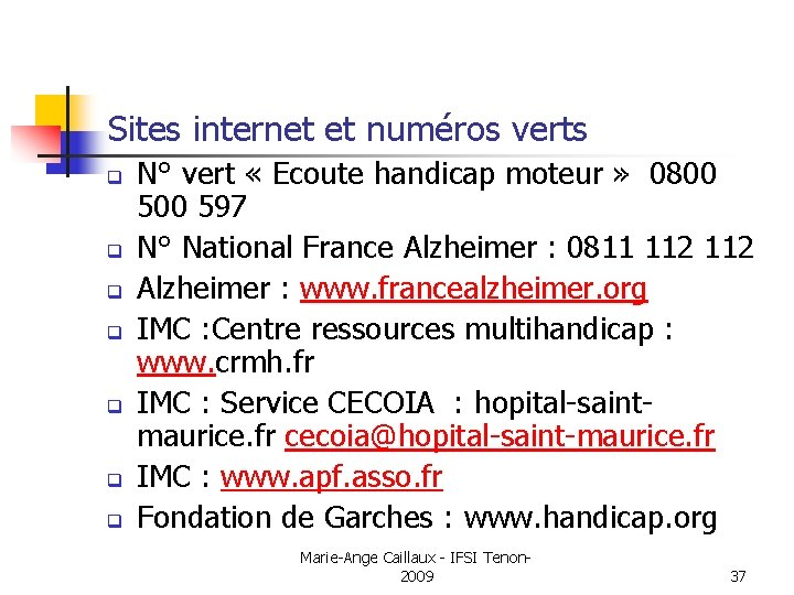 Sites internet et numéros verts q q q q N° vert « Ecoute handicap