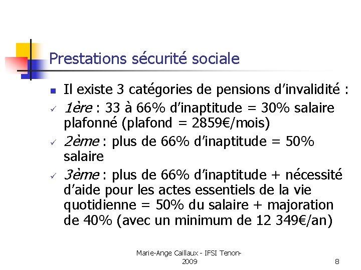 Prestations sécurité sociale n ü ü ü Il existe 3 catégories de pensions d'invalidité