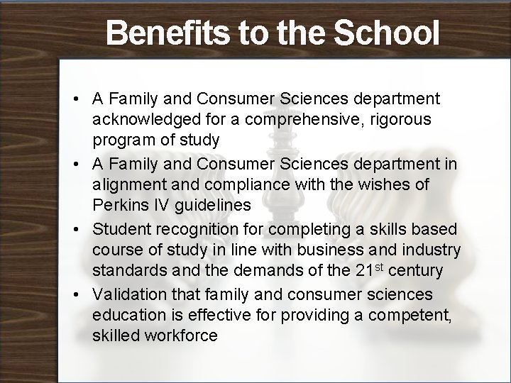 Benefits to the School • A Family and Consumer Sciences department acknowledged for a
