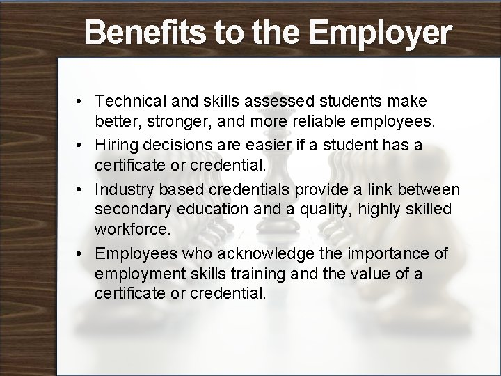 Benefits to the Employer • Technical and skills assessed students make better, stronger, and