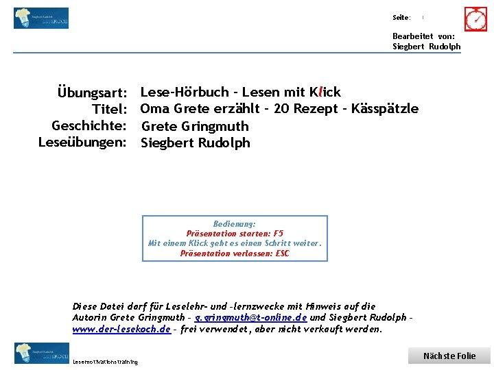 Übungsart: Titel: Seite: Quelle: 1 Bearbeitet von: Siegbert Rudolph Übungsart: Titel: Geschichte: Leseübungen: Lese-Hörbuch
