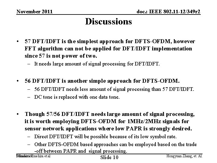 November 2011 doc. : IEEE 802. 11 -12/349 r 2 Discussions • 57 DFT/IDFT