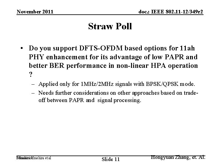 November 2011 doc. : IEEE 802. 11 -12/349 r 2 Straw Poll • Do