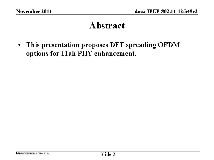 November 2011 doc. : IEEE 802. 11 -12/349 r 2 Abstract • This presentation
