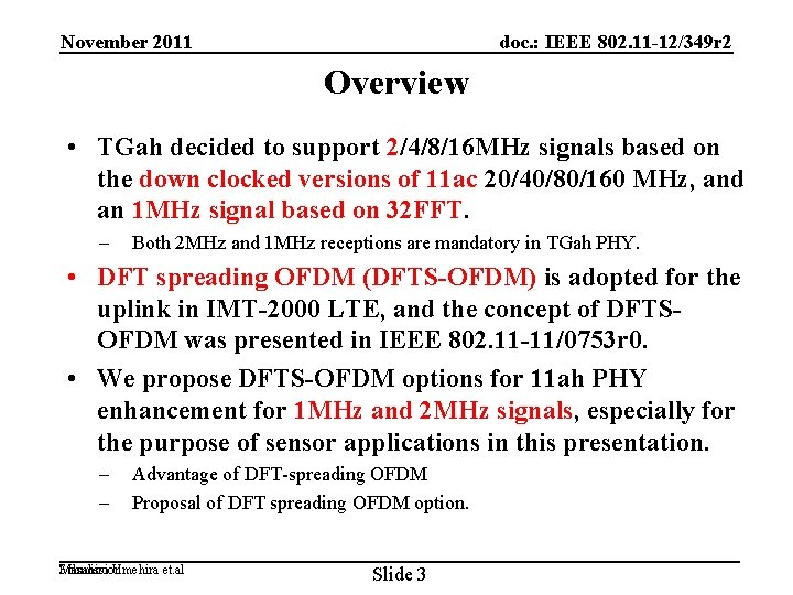 November 2011 doc. : IEEE 802. 11 -12/349 r 2 Overview • TGah decided