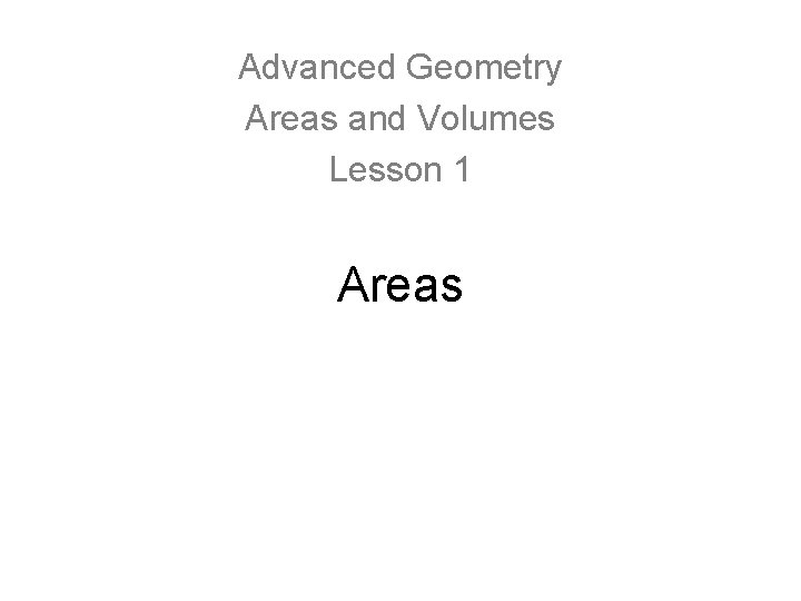 Advanced Geometry Areas and Volumes Lesson 1 Areas