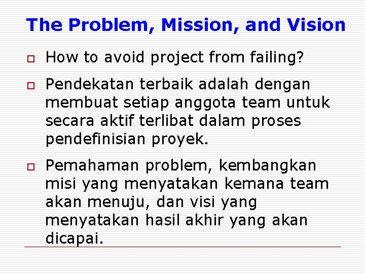 The Problem, Mission, and Vision o o o How to avoid project from failing?