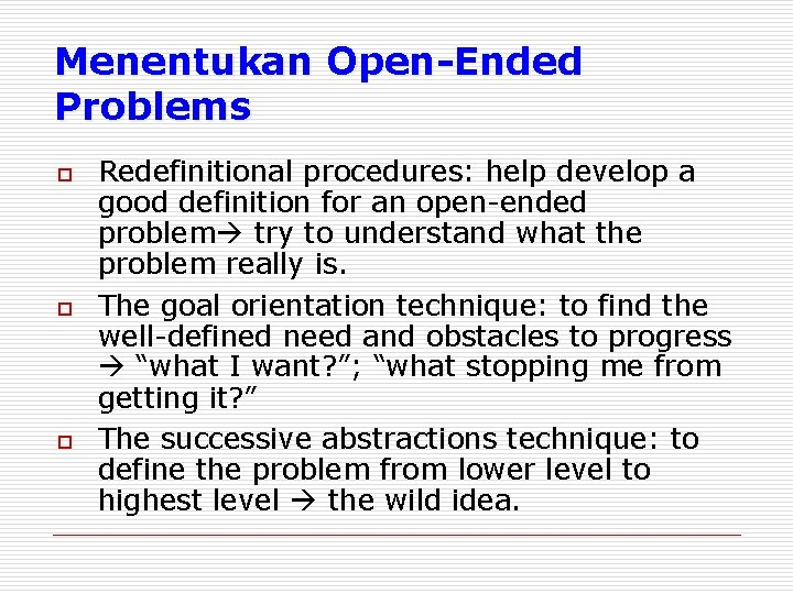 Menentukan Open-Ended Problems o o o Redefinitional procedures: help develop a good definition for