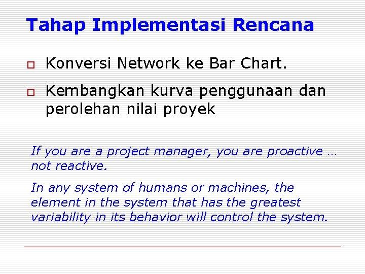 Tahap Implementasi Rencana o o Konversi Network ke Bar Chart. Kembangkan kurva penggunaan dan