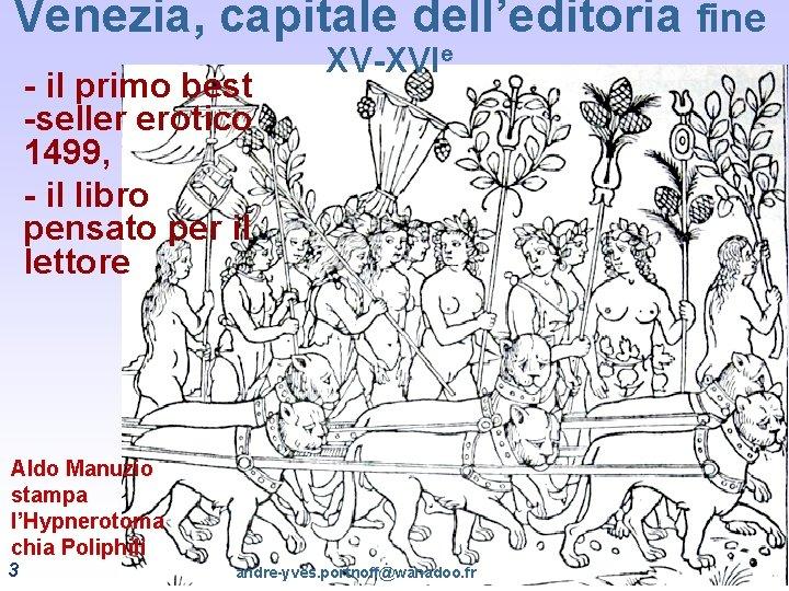 Venezia, capitale dell'editoria fine - il primo best -seller erotico 1499, - il libro