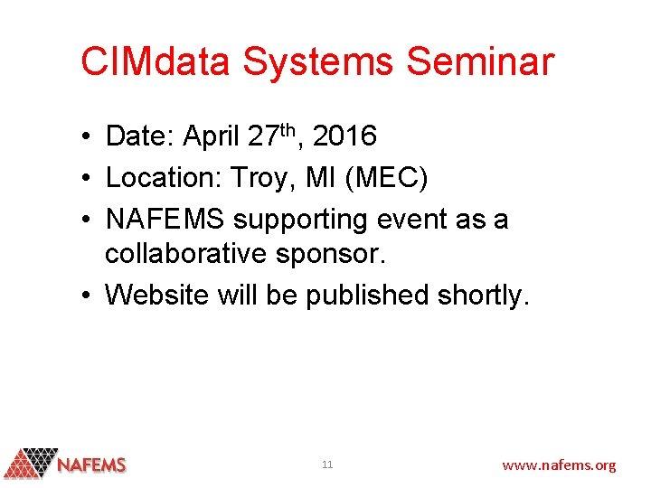 CIMdata Systems Seminar • Date: April 27 th, 2016 • Location: Troy, MI (MEC)