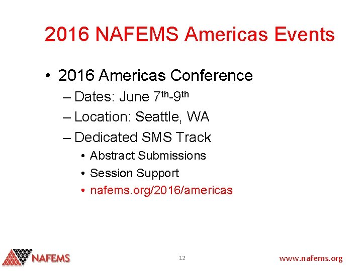 2016 NAFEMS Americas Events • 2016 Americas Conference – Dates: June 7 th-9 th