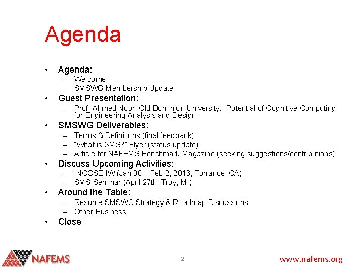 Agenda • Agenda: – Welcome – SMSWG Membership Update • Guest Presentation: – Prof.