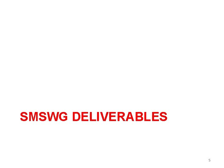 SMSWG DELIVERABLES 5