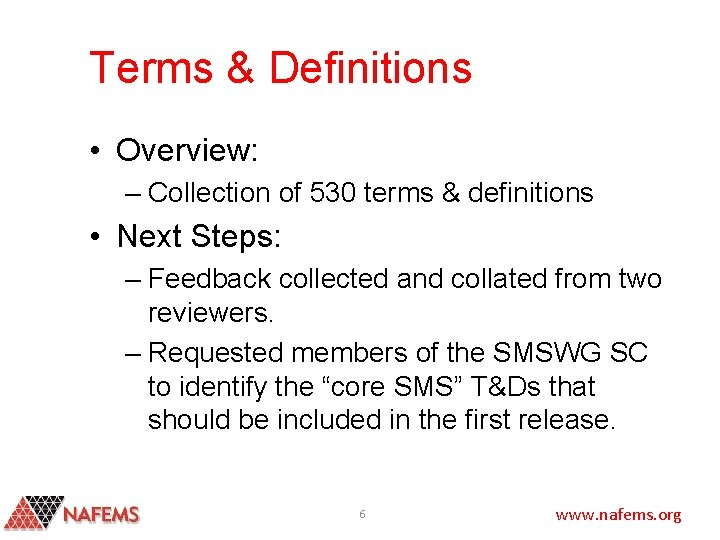 Terms & Definitions • Overview: – Collection of 530 terms & definitions • Next