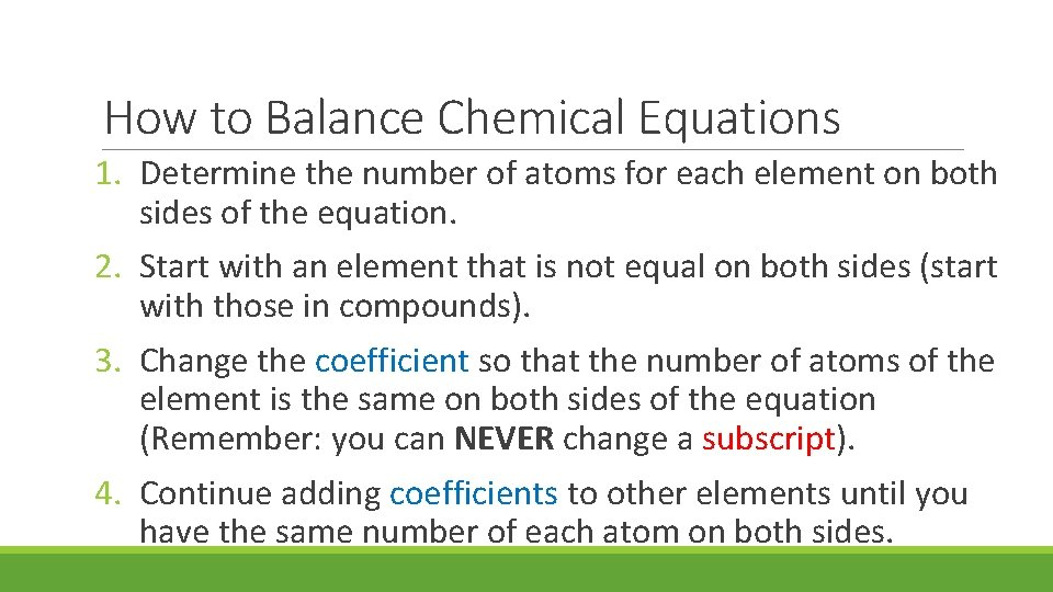 How to Balance Chemical Equations 1. Determine the number of atoms for each element