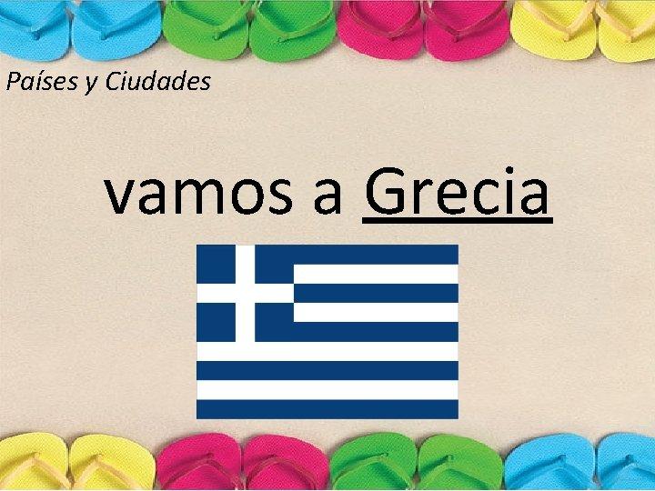 Países y Ciudades vamos a Grecia