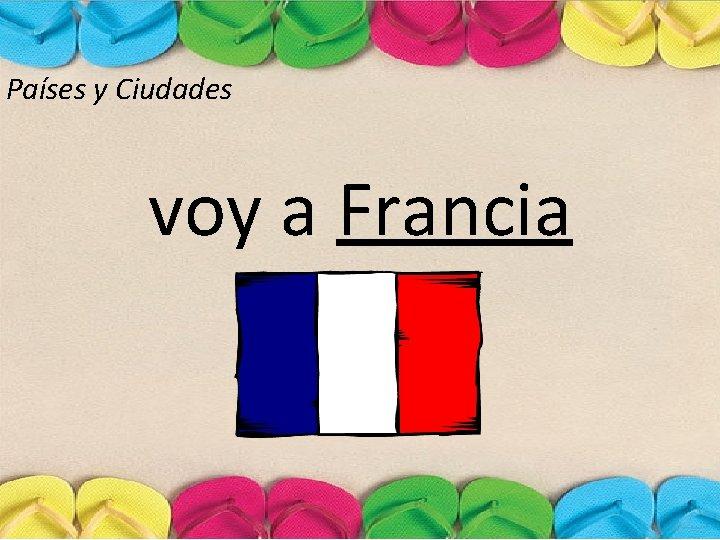 Países y Ciudades voy a Francia