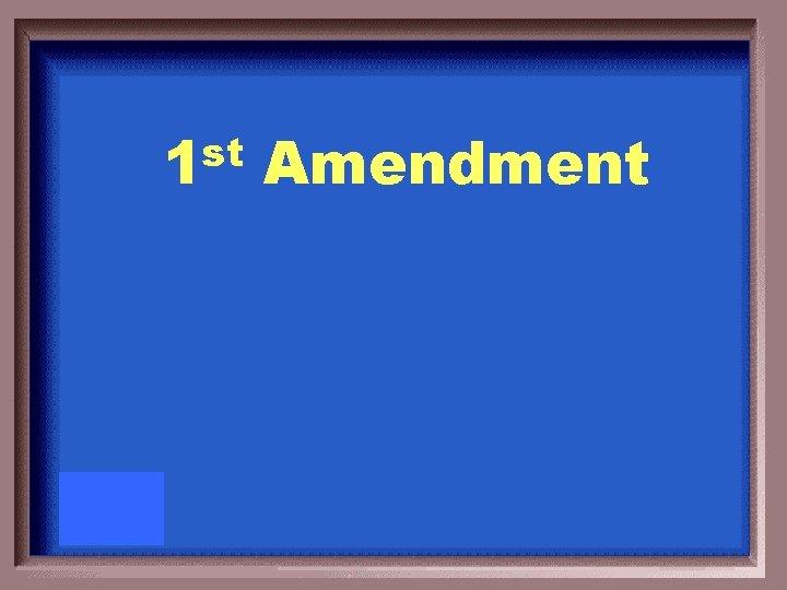 st 1 Amendment