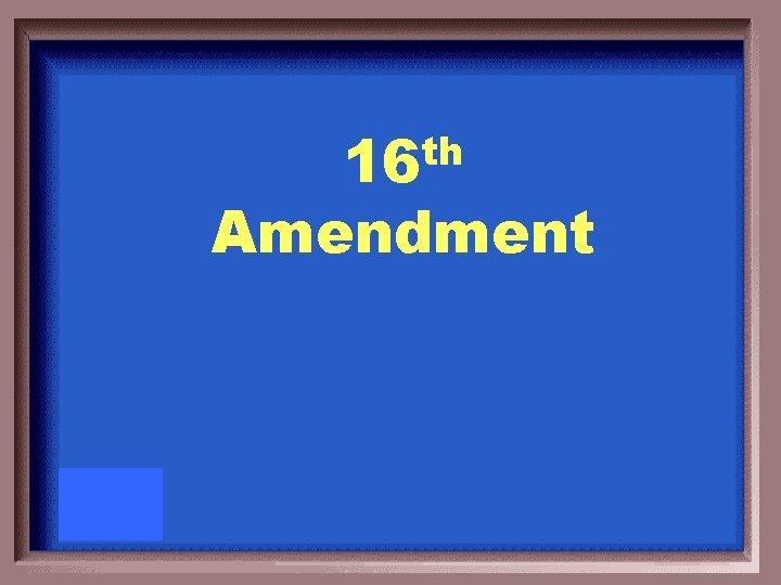 th 16 Amendment