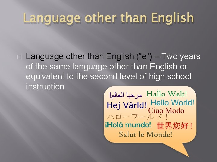 """Language other than English � Language other than English (""""e"""") – Two years of"""